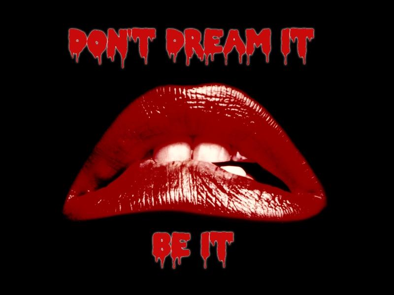 don't dream it be it